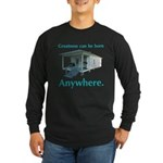 Greatness Can Be Born Anywher Long Sleeve Dark T-S