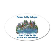 Nature Is My Religion 22x14 Oval Wall Peel