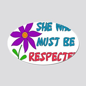 She Who Must Be Respected 22x14 Oval Wall Peel