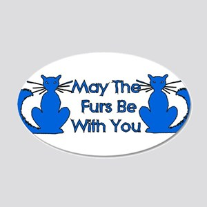 May The Furs Be With You 22x14 Oval Wall Peel