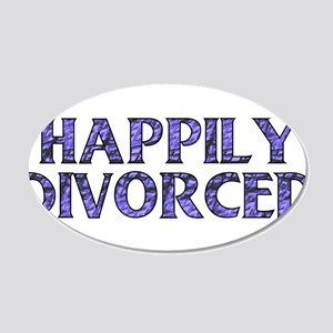 Happily Divorced 22x14 Oval Wall Peel