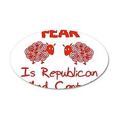 Fear Politics 22x14 Oval Wall Peel