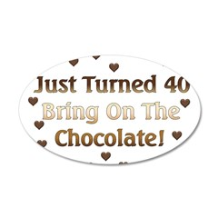40th Birthday Means Chocolate 38.5 x 24.5 Oval Wal