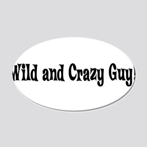 Wild and Crazy Guy 22x14 Oval Wall Peel