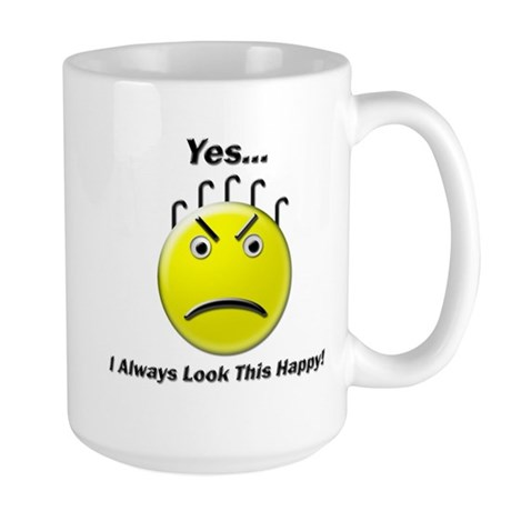Yes I Always Look This Happy Large Mug