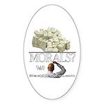 Money Over Morals Sticker (Oval 10 pk)