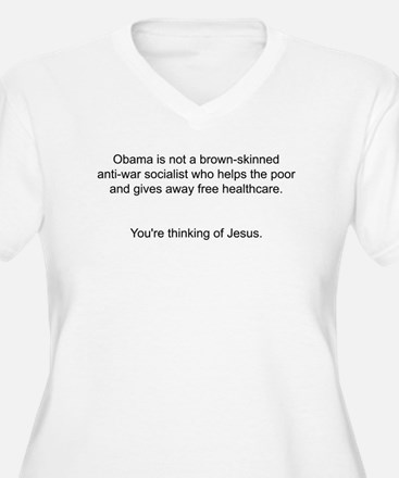 Not Obama - You're thinking of Jesus. T-Shirt