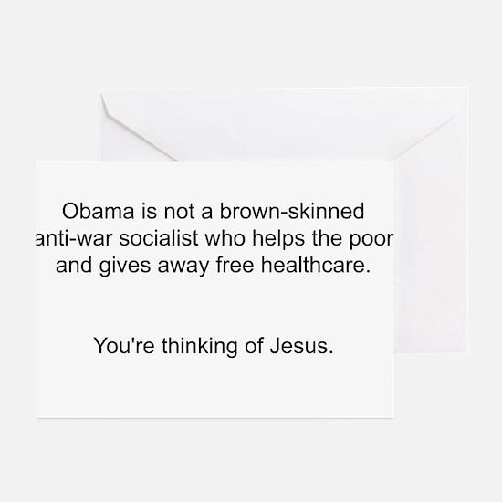 Not Obama - You're thinking of Jesus. Greeting Car