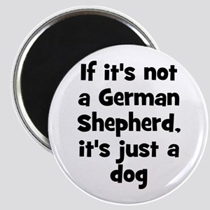 If it's not a German Shepherd Magnet