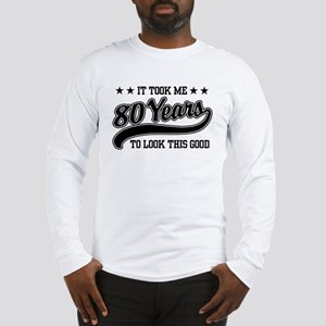 Funny 80th Birthday Long Sleeve T-Shirt