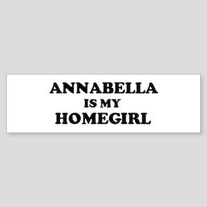 Annabella Is My Homegirl Bumper Sticker