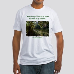"""""""Nature Is My God"""" Fitted T-Shirt"""