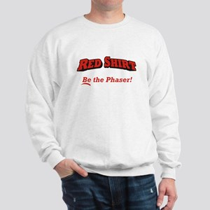 Red / Be the Phaser Sweatshirt