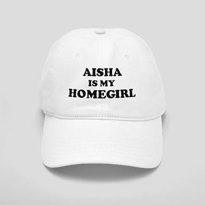 Aisha Is My Homegirl Cap