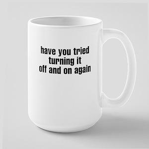 Have you tried turning if off Large Mug