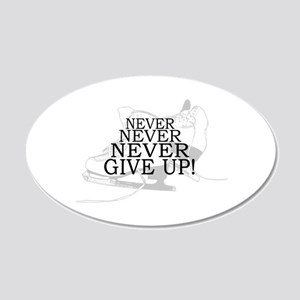 Figure Skating Never Give Up 22x14 Oval Wall Peel
