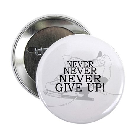 """Figure Skating Never Give Up 2.25"""" Button"""