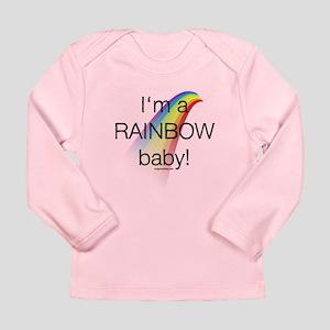 I'm a rainbow baby Long Sleeve Infant T-Shirt