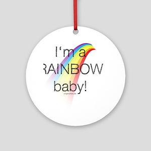 I'm a rainbow baby Ornament (Round)