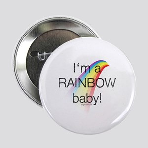 "I'm a rainbow baby 2.25"" Button"