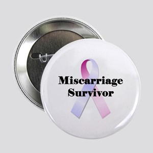 "Miscarriage survivor 2.25"" Button"