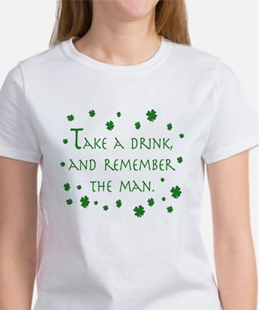 Take a drink, and remember the man Women's T-Shirt