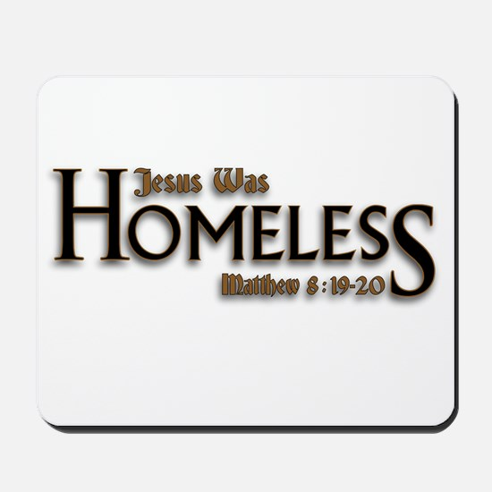 Jesus Was Homeless Mousepad