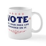 Vote like your life . . . Mug