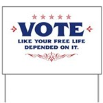 Vote like your life . . . Yard Sign