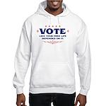 Vote like your life . . . Hooded Sweatshirt
