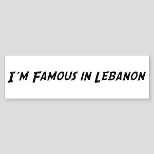Famous in Lebanon Bumper Sticker