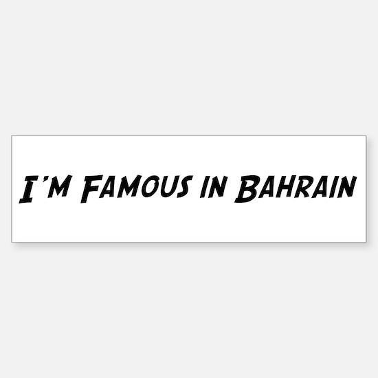 Famous in Bahrain Bumper Bumper Bumper Sticker