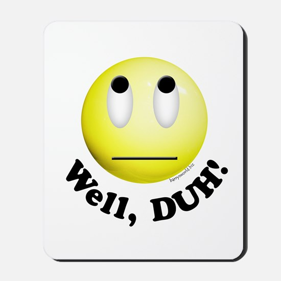 DUH! Smiley Mousepad