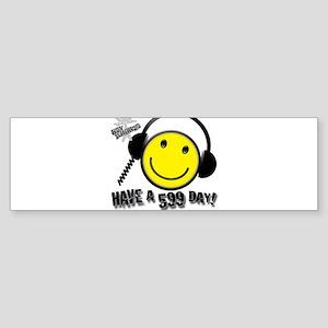 Have a 599 Day! Sticker (Bumper)