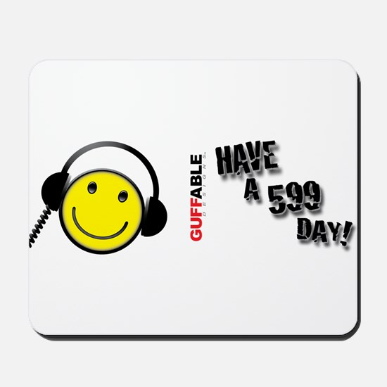 Have a 599 Day! Mousepad