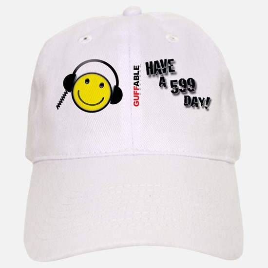 Have a 599 Day! Baseball Baseball Cap