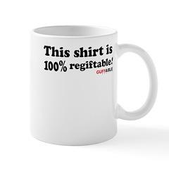 100% regiftable! Mug