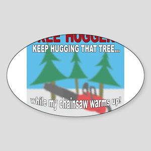 Tree Huggers Beware! Sticker (Oval)