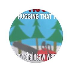 Tree Huggers Beware! 3.5