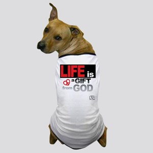 Life... GIFT from GOD Dog T-Shirt
