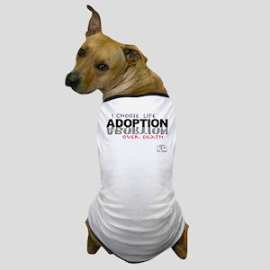 I Choose Life Over Death Dog T-Shirt