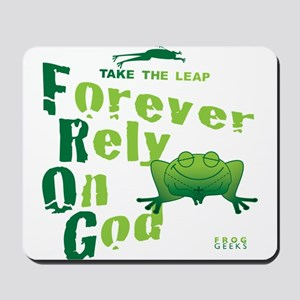 FROG = Forever Rely On God Mousepad