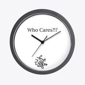 """""""Who Cares?"""" Wall Clock"""