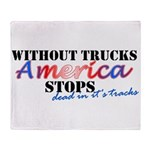 Without Trucks America Stops Throw Blanket