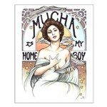 Mucha is my Homeboy Small Poster
