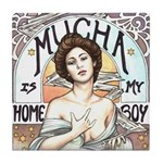 Mucha is my Homeboy Tile Coaster