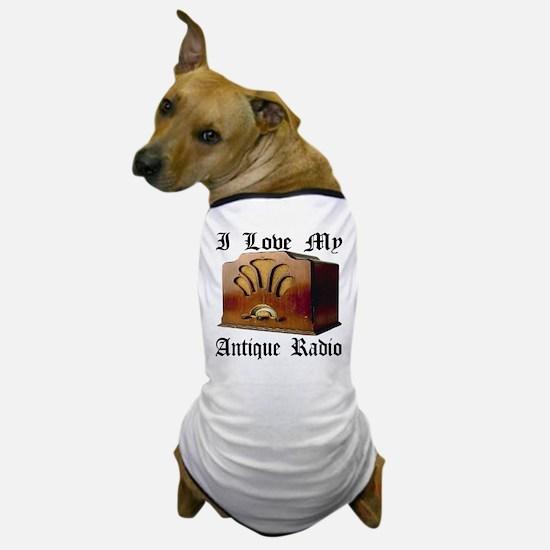 I Love My Antique Radio Dog T-Shirt