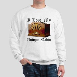 I Love My Antique Radio Sweatshirt