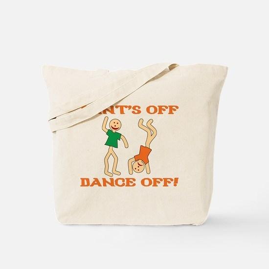 Pant's Off, Dance Off Tote Bag