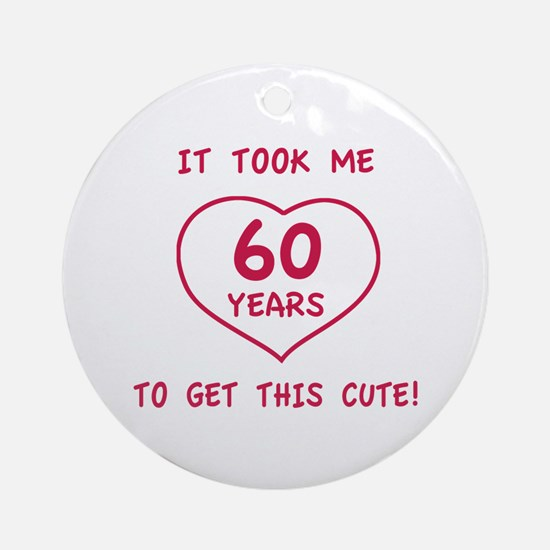 Funny 60th Birthday (Heart) Ornament (Round)